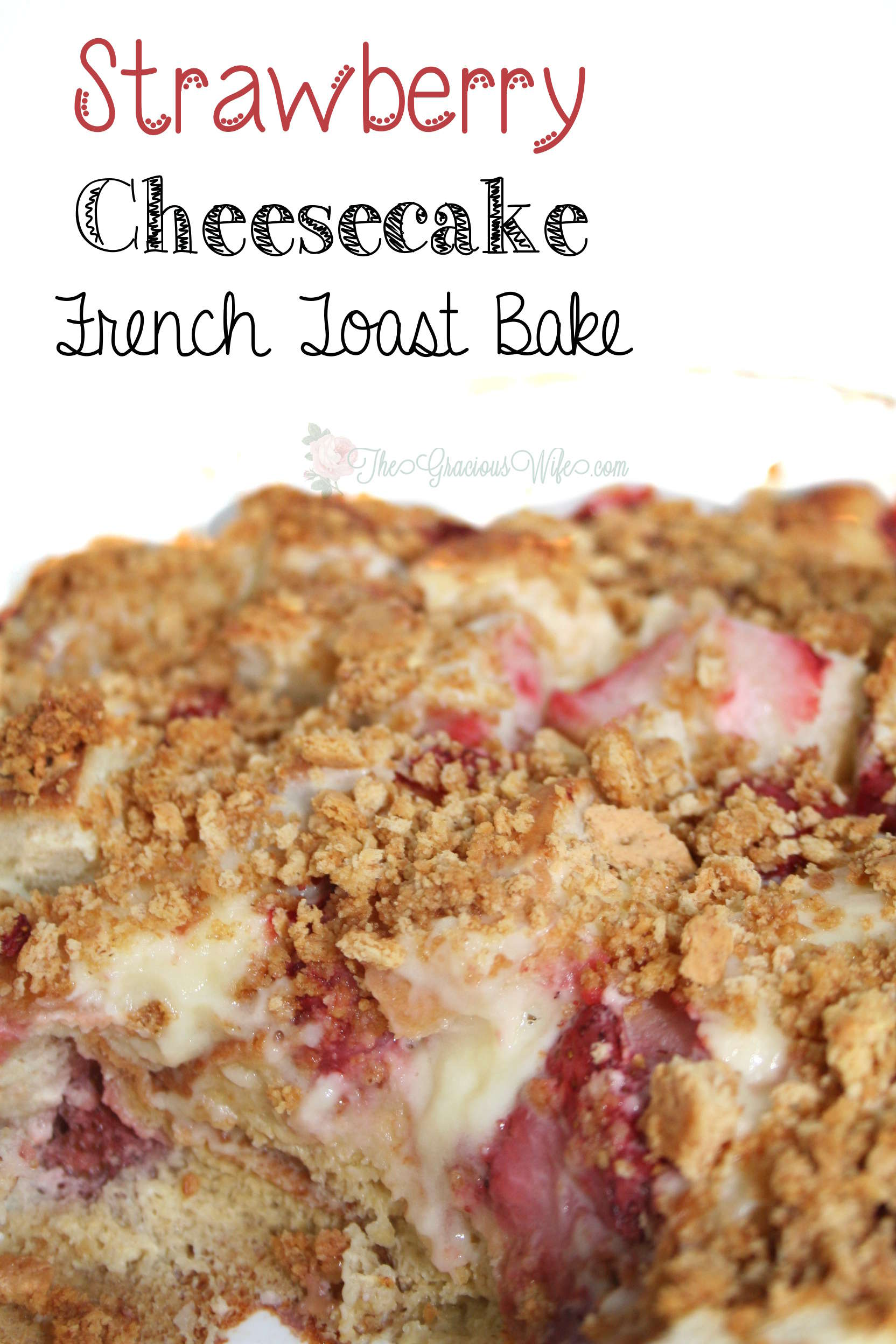Strawberry Cheesecake French Toast Bake | The Gracious Wife