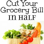 How to Cut Your Grocery Bill in Half | Cooking Tips to Save Money