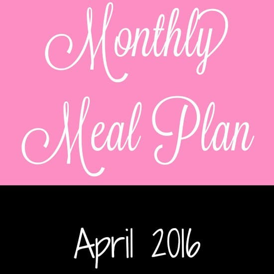 April 2016 Monthly Meal Plan