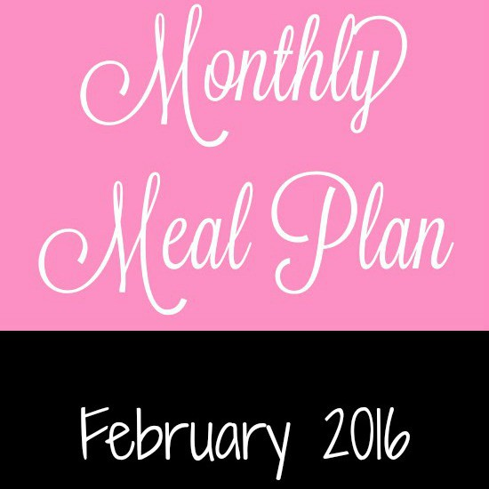 February 2016 Monthly Meal Plan