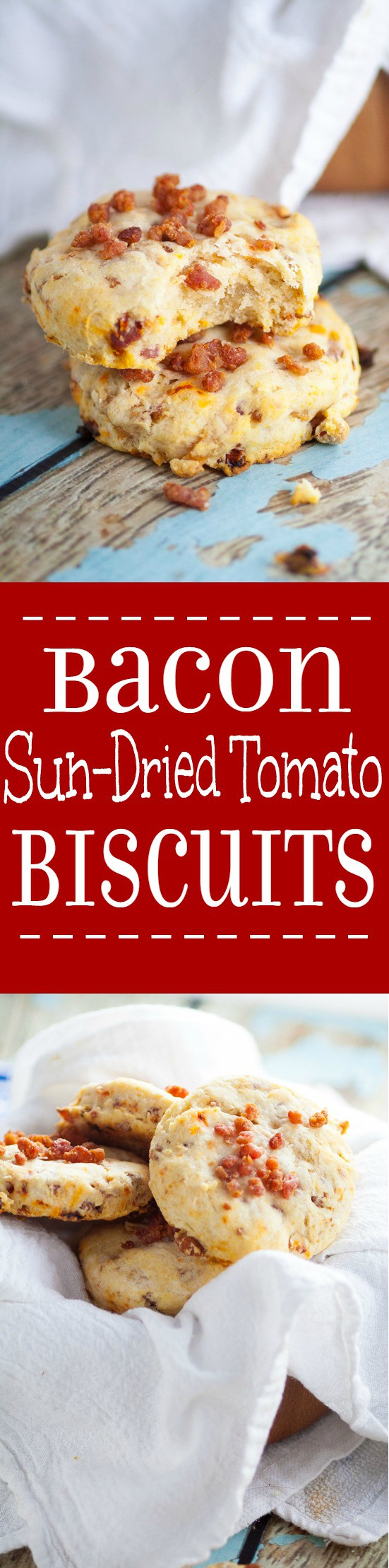 than a traditional biscuits, these Bacon and Sun Dried Tomato Biscuits ...