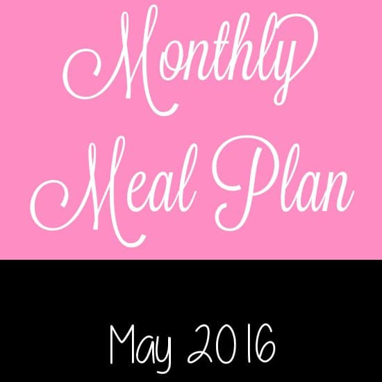 May 2016 Monthly Meal Plan