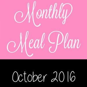October 2016 Monthly Meal Plan