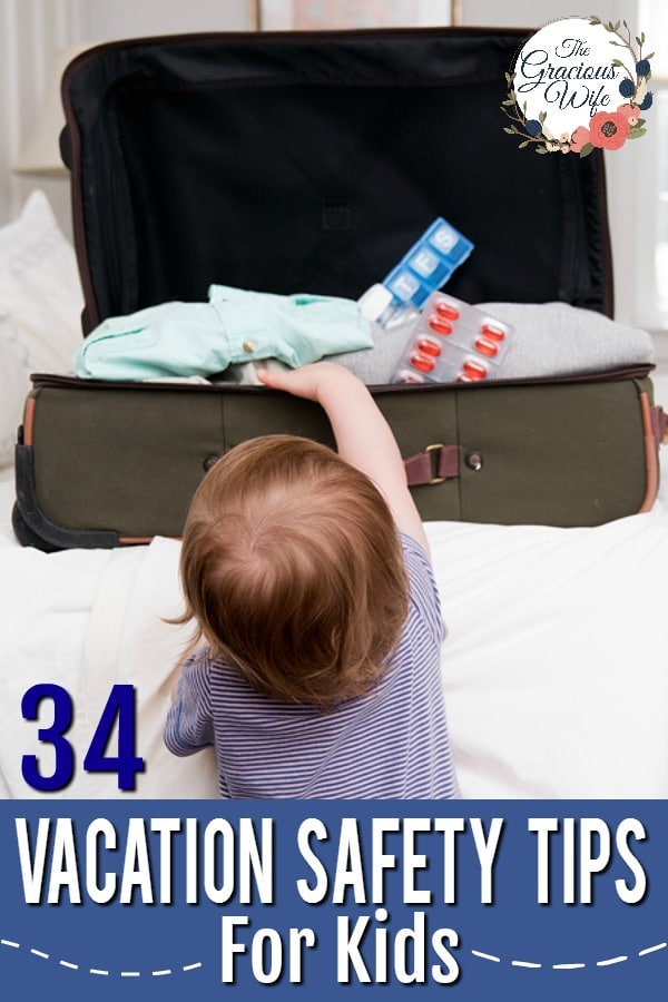 33 Vacation Safety Tips for Kids - Safety is important, even on vacation.  Use these 33 tips for keeping your kids safe on vacation, including tips for before you leave, on the way, at your hotel, in a crowd, and medicine and vitamin storage and safety.  These tips will help you have a fun and safe vacation with the family.