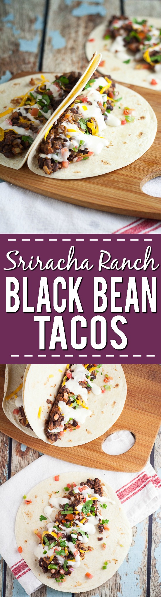 Sriracha Ranch Black Bean Tacos Recipe -Spicy and creamy Sriracha Ranch Black Bean Tacos are way better than your average black bean tacos. They make a fabulous meatless family dinner.