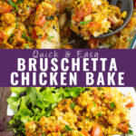 Picture collage with a closeup of bruschetta chicken bake with a wooden spoon in it at the top, casserole on a plate with greens on the bottom, and the words