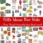 Gift Ideas for Kids… That They'll Actually Use