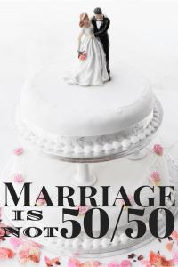 The best marriage advice for a happy marriage ever given to me for women and husbands: Marriage is NOT 50/50.  |Christian marriage | marriage tips | From TheGraciousWife.com
