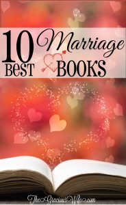 10 Best Marriage Books - Love these! These books have great marriage advice for solving problems and keeping a happy marriage! Awesome for marriage advice, marriage tips, marriage problems, marriage humor, Christian marriage, and MORE From TheGraciousWife.com