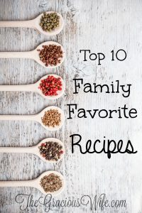 Top 10 Family Favorite Recipes at The Gracious Wife