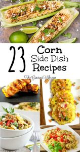 Tons of Easy Corn Side Dishes Recipes - on the cob, grilled, salad and MORE. These tasty corn recipes are great side dish recipes for summer, bbq, or cookouts.  easy vegetable side dish recipes  