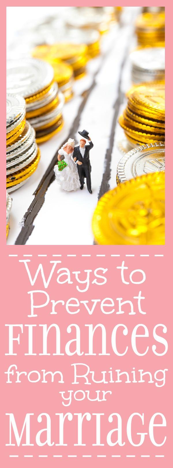 7 Ways to Prevent Finances from Ruining Your Marriage -Finances can be a real hot button in marriage. Keep your finances and your relationship on track with these 7 Ways to Prevent Finances from Ruining Your Marriage.