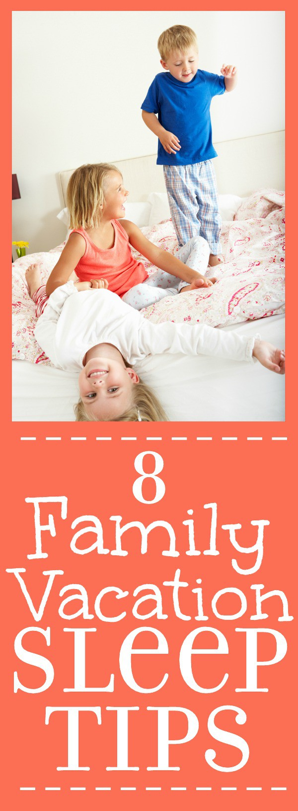 Tips for getting sleep and staying rested while on vacation with kids for a fabulous family vacation.Use these 8Tips for Making Sure the Whole Family Sleeps Well on Vacation to keep the whole family happy, rested, and having fun for your vacation this year!