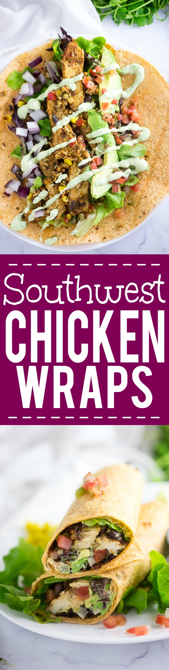 Southwest Chicken Wraps Recipe - Healthy quick and easy Southwest Chicken Wraps with a creamy cilantro lime sauce are a yummy way to eat fresh. Make them for the whole family in under 30 minutes! Super easy and health (or lunch!) recipe!