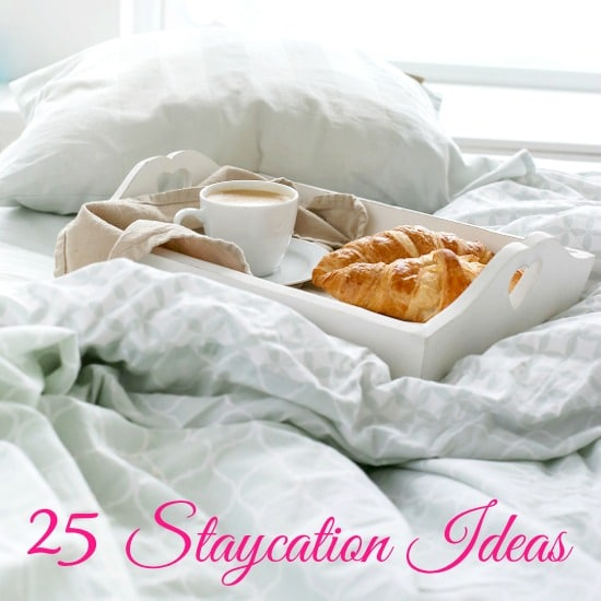 25 Staycation Ideas