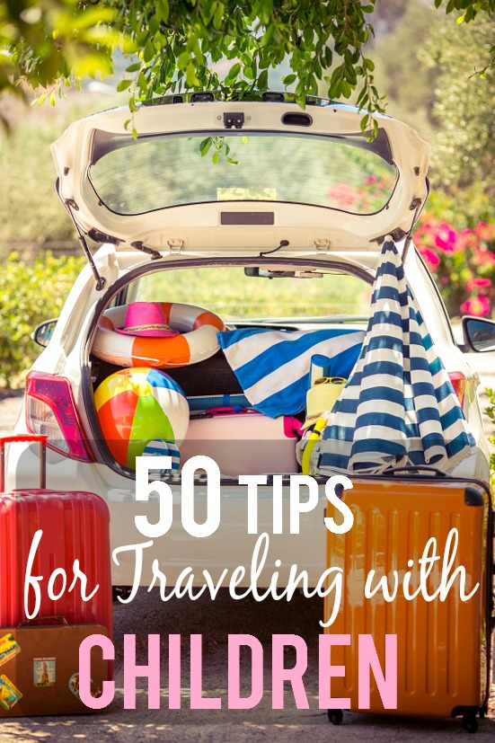 50 Tips for Traveling with Children for a fun and relaxing family vacation - Have more fun and make traveling with kids a breeze with these 50 easy but brilliant tips for traveling with children. Have your best vacation yet!