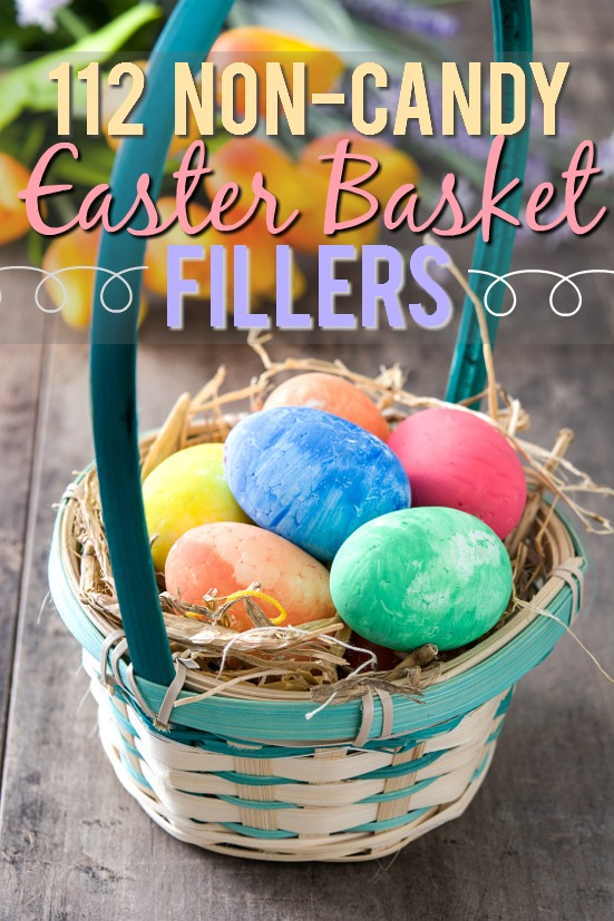 112 Non Edible Easter Basket Fillers ideas - Fill the Easter baskets with something other than candy this year with these 112 Non-Edible Easter Basket Fillers ideas. Ideas for all ages! Non-candy Easter basket ideas for kids!