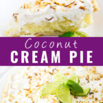 Collage of coconut cream pie with a slice on a plate next to limes on top, a full pie image topped with limes on bottom, and the words