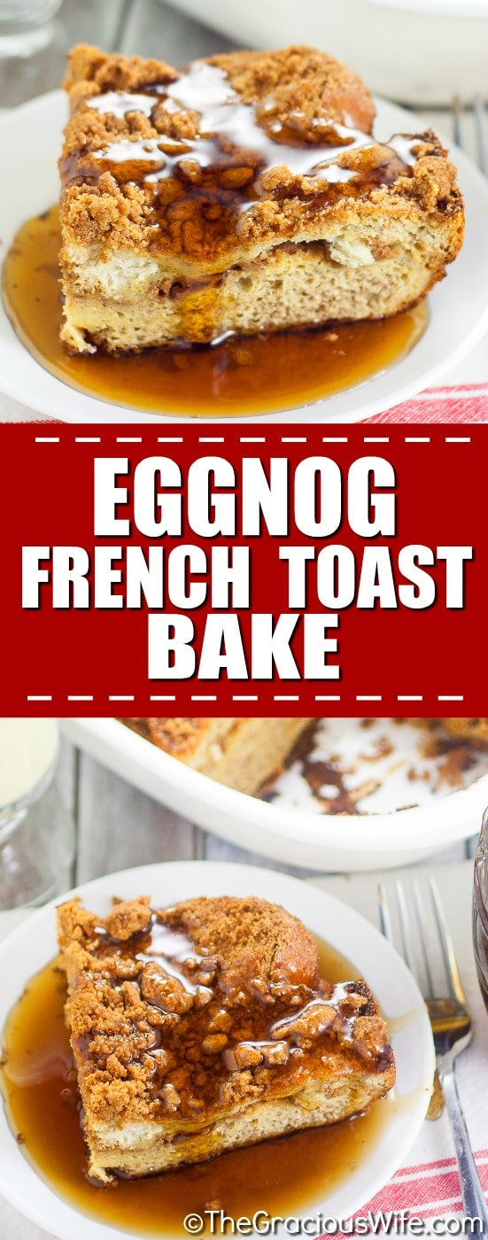 Eggnog French Toast Bake Recipe - Quick and easy Eggnog French Toast Bake recipe that is festive and sweet and can be made ahead for a no-hassle, easy Christmas breakfast. Perfect make ahead breakfast for Christmas morning!
