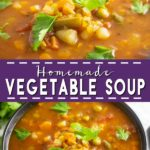 Easy Homemade Vegetable Soup is a simple and versatile recipe that is healthy and packed with lots of zesty flavor and vegetables. I love this soup in the winter! Such an old fashioned but effortless vegetarian meal that's perfect for meal prep!