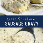 Collage of sideview of biscuits with sausage gravy running down on top. Bottom image is a skillet with sausage gravy in it and a spoon in the middle. Center reads