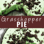 Collage of Grasshopper pie with a close-up picture on the top and bottom