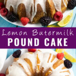Collage of a lemon buttermilk pound cake with a sideview on top and an overhead view on bottom with the words
