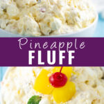 Collage with a side view of pineapple fluff on the top, overhead view of the same pineapple fluff on the bottom, and the words