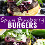Collage of spicy blueberry burgers with a burger with blueberry sauce running down the side on top, the same burger without the top bun showing the jalapeno aioli and arugula on bottom, and the words